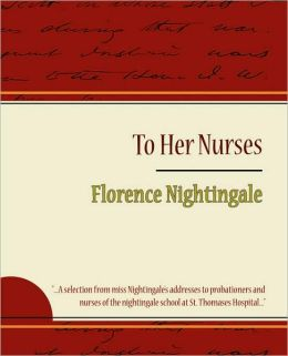 To Her Nurses - Florence Nightingale