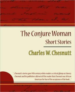 The Conjure Woman - Short Stories