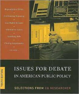 Issues For Debate In American Public Policy: Selections From CQ Researcher, 10th Edition