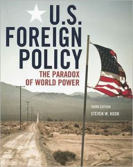 US Foreign Policy: The Paradox of World Power