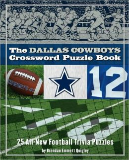 Dallas Cowboys Crossword Puzzle Book: 25 All-New Football Trivia Puzzles