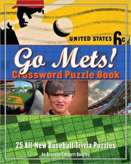 Go Mets! Crossword Puzzle Book: 25 All-New Baseball Trivia Puzzles