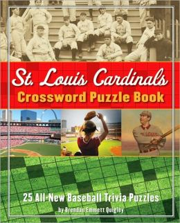 St. Louis Cardinals Crossword Puzzle Book: 25 All-New Baseball Trivia Puzzles