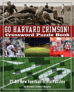 Go Harvard Crimson Crossword Puzzle Book: 25 All-New Football Trivia Puzzles
