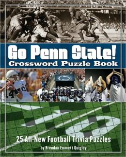 Go Penn State Nittany Lions Crossword Puzzle Book: 25 All-New Football Trivia Puzzles