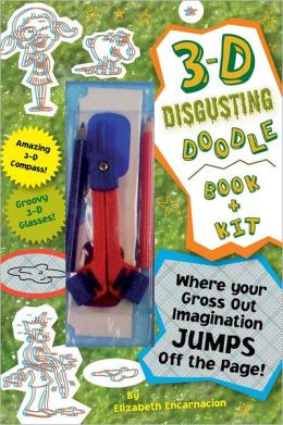 3-D Disgusting Doodles Book & Kit: Where Your Gross-out Imagination Jumps Off the Page!