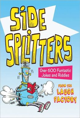 Side Splitters: Over 500 Funtastic Jokes and Riddles
