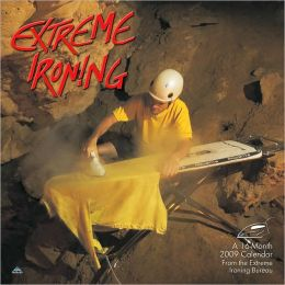 2009 Extreme Ironing Wall Calendar