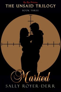 Marked: The Unsaid Trilogy: Book 3