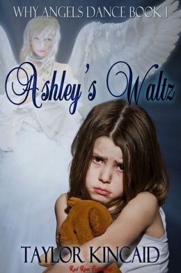 Ashley's Waltz: Why Angels Dance: Book 1