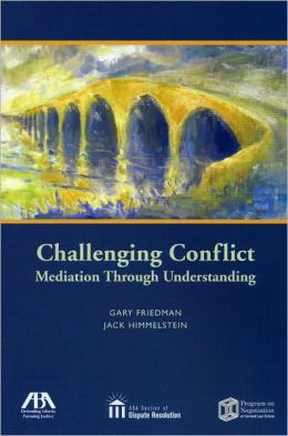 Challenging Conflict: Mediation Through Understanding