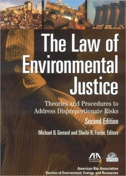 The Law of Environmental Justice, Second Edition: Theories and Procedures to Address Disproportionate Risks