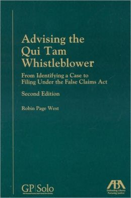 Advising the Qui Tam Whistleblower, Second Edition: From Identifying a Case to Filing Under the False Claims Act