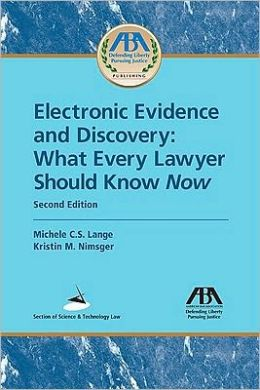 Electronic Evidence and Discovery: What Every Lawyer Should Know