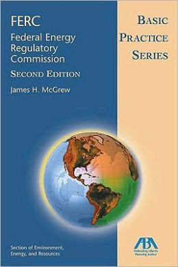 Basic Practice Series: FERC (Federal Energy Regulatory Committee), Second Edition