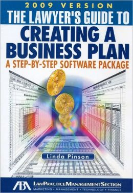 The Lawyer's Guide to Creating a Business Plan, 2009: A Step-by-Step Software Package