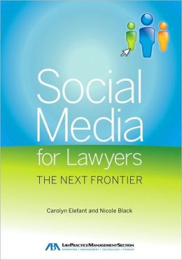 Social Media for Lawyers: The Next Frontier