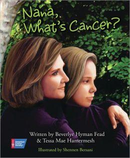 Nana, What's Cancer?: