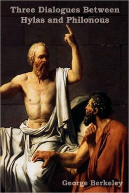 Three Dialogues Between Hylas And Philonous (In Opposition To Skeptics And Atheists)