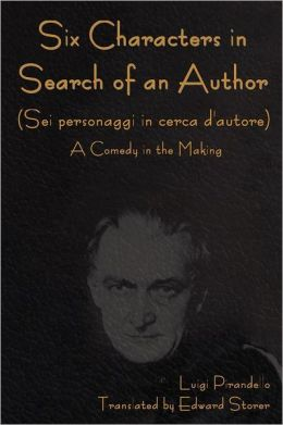 Six Characters in Search of an Author (Sei personaggi in cerca d'autore) A Comedy in the Making