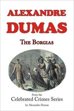 The Borgias (Fom Celebrated Crime)