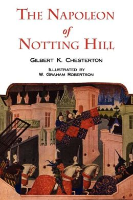 The Napoleon of Notting Hill (With Original Illustrations From The First Edition)