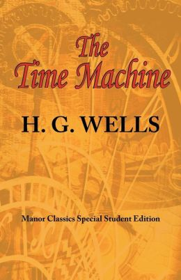 The Time Machine: ARC Manor's Original Special Student Edition