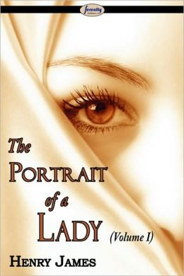 The Portrait Of A Lady (Volume I)