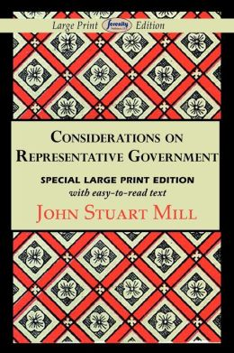 Considerations On Representative Government (Large Print Edition)