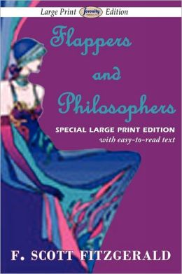 Flappers And Philosophers (Large Print Edition)