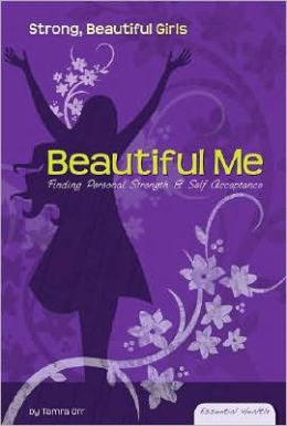 Beautiful Me: Finding Personal Strength and Self Acceptance