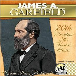 James A. Garfield: 20th President of the United States