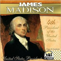 James Madison: 4th President of the United States
