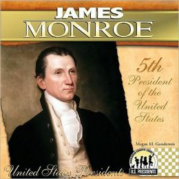 James Monroe: 5th President of the United States