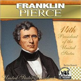 Franklin Pierce: 14th President of the United States