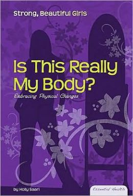Is This Really My Body?: Embracing Physical Changes