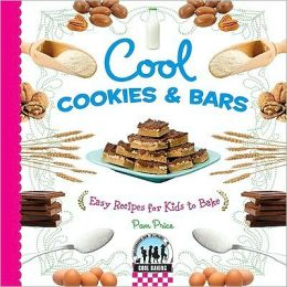 Cool Cookies and Bars: Easy Recipes for Kids to Bake