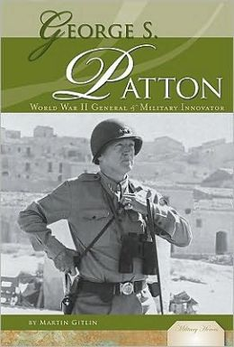 George S. Patton: World War II General and Military Innovator