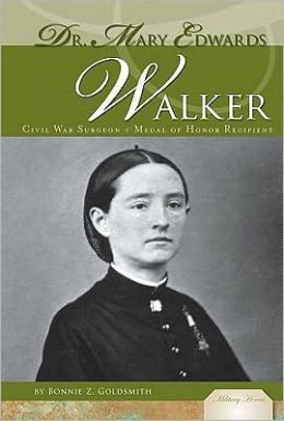 Dr. Mary Edwards Walker: Civil War Surgeon and Medal of Honor Recipient