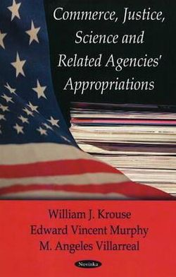 Commerce, Justice and Science Appropriations Agencies
