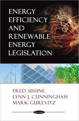 Energy Efficiency and Renewable Energy Legislation