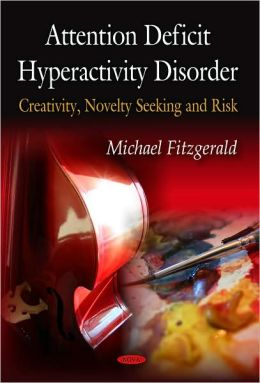 Attention Deficit Hyperactivity Disorder: Creativity, Novelty Seeking and Risk