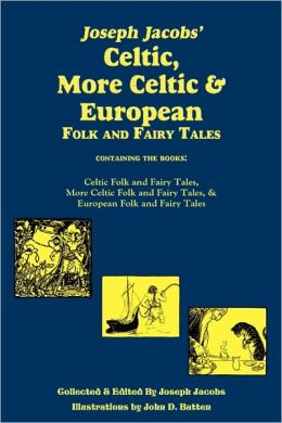 Joseph Jacobs' Celtic, More Celtic, And European Folk And Fairy Tales, Batten