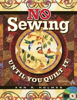 No Sewing Until You Quilt It