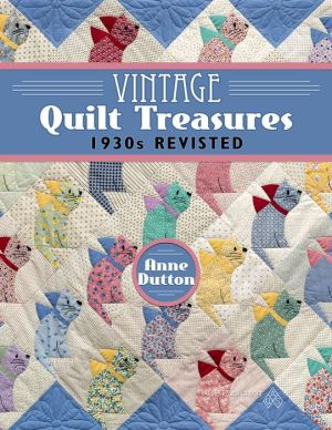 Vintage Quilt Treasures: 1930s Revisited