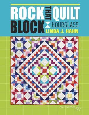 Rock That Quilt Block: Hourglass