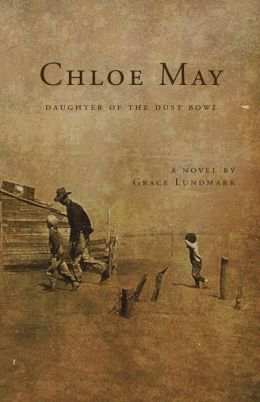 Chloe May: Daughter of the Dust Bowl