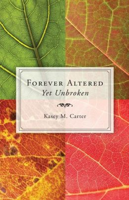 Forever Altered, Yet Unbroken
