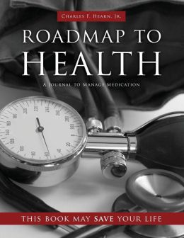 Roadmap to Health: A Journal to Manage Medication