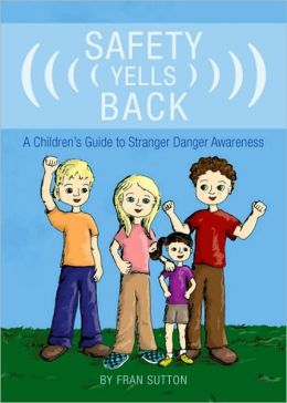 Safety Yells Back: A Children's Guide to Stranger Danger Awareness